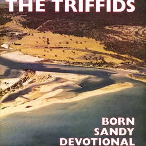 TRIFFIDS, THE - BORN SANDY DEVOTIONAL