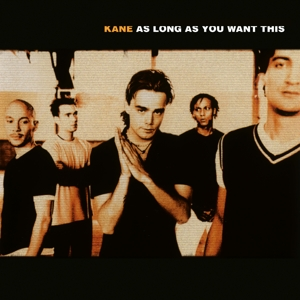KANE - AS LONG AS YOU WANT THIS//180GR./INSERT -HQ-