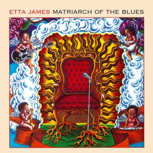 JAMES, ETTA - MATRIARCH OF THE BLUES