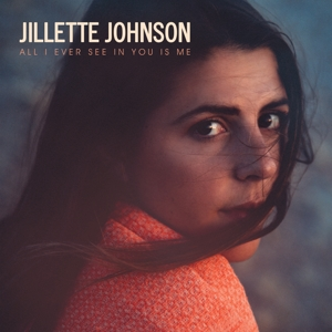 JOHNSON, JILLETTE - ALL I EVER SEE IN YOU IS ME