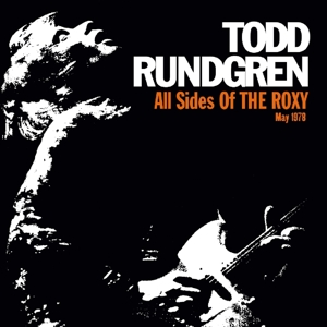 RUNDGREN, TODD - ALL SIDES OF THE ROXY: MAY 1978