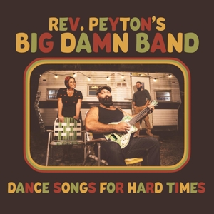 REVEREND PEYTON'S BIG DAM - DANCE SONGS FOR HARD TIMES