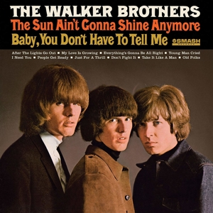WALKER BROTHERS - SUN AIN'T GONNA SHINE..