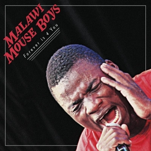 MALAWI MOUSE BOYS - FOREVER IS 4 U
