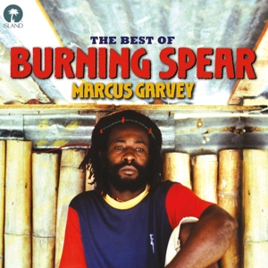 BURNING SPEAR - MARCUS GARVEY - THE BEST OF BURNING