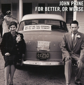 PRINE, JOHN - FOR BETTER, OR WORSE