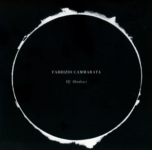 CAMMARATA, FABRIZIO - OF SHADOWS