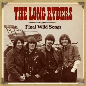 LONG RYDERS - FINAL WILD SONGS
