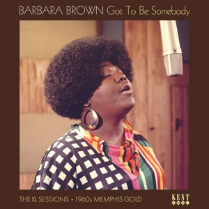 BROWN, BARBARA - GOT TO BE SOMEBODY
