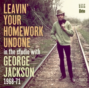 JACKSON, GEORGE - LEAVIN' YOUR HOMEWORK..