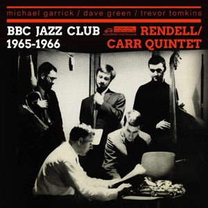 DON RENDELL & IAN CARR QUINTET - BBC JAZZ CLUB SESSIONS 1965-66