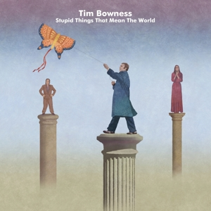 BOWNESS, TIM - STUPID THINGS THAT MEAN..