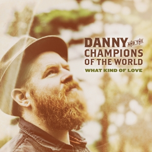 DANNY AND THE CHAMPIONS O - WHAT KIND OF LOVE