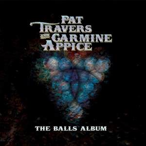 TRAVERS & APPICE - THE BALLS ALBUM