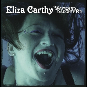 CARTHY, ELIZA - WAYWARD DAUGHTER