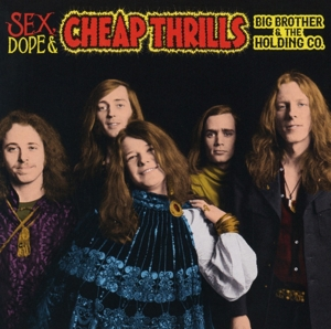 BIG BROTHER & THE HOLDING COMPANY - SEX, DOPE AND CHEAP THRILLS