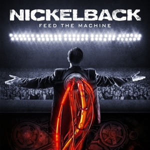 NICKELBACK - FEED THE MACHINE