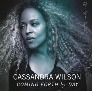 WILSON, CASSANDRA - COMING FORTH BY DAY