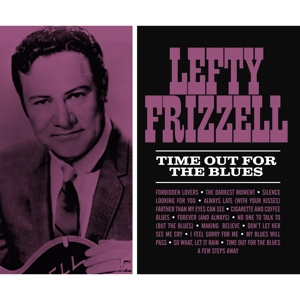 FRIZZELL, LEFTY - TIME OUT FOR THE BLUES