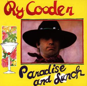 COODER, RY - PARADISE AND LUNCH
