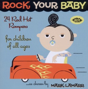 VARIOUS - ROCK YOUR BABY