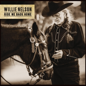 NELSON, WILLIE - RIDE ME BACK HOME