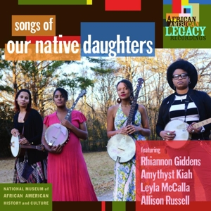 OUR NATIVE DAUGHTERS - SONGS OF OUR NATIVE DAUGHTERS