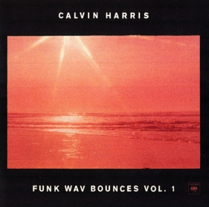 HARRIS, CALVIN - FUNK WAV BOUNCES VOL. 1