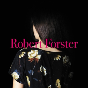 FORSTER, ROBERT - SONGS TO PLAY