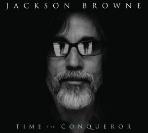 BROWNE, JACKSON - TIME THE CONQUEROR