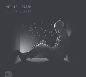 BRAAM, MICHIEL - GLOOMY SUNDAY