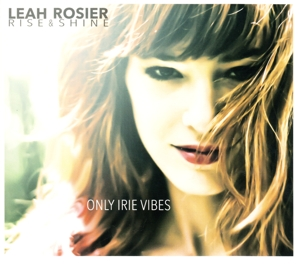 ROSIER, LEAH - ONLY IRIE VIBES