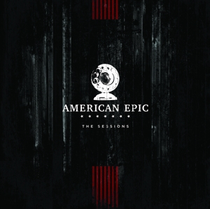 VARIOUS - AMERICAN EPIC  THE SESSIONS