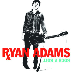 ADAMS, RYAN - ROCK N ROLL