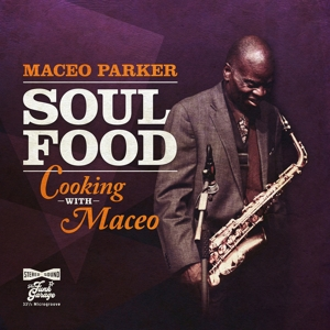 PARKER, MACEO - SOUL FOOD:COOKING WITH MAFOOD:COOKING WITH MACEO