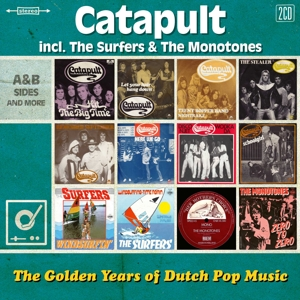 CATAPULT, THE SURFERS, THE MONOTONE - GOLDEN YEARS OF DUTCH POP MUSIC