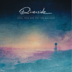 RIVERSIDE - LOVE, FEAR AND THE..