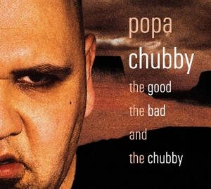 CHUBBY, POPA - GOOD, THE BAD & CHUBBY