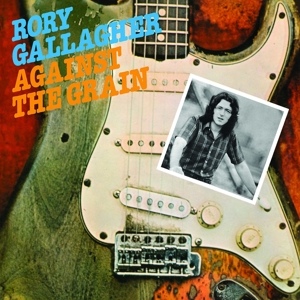 GALLAGHER, RORY - AGAINST THE GRAIN