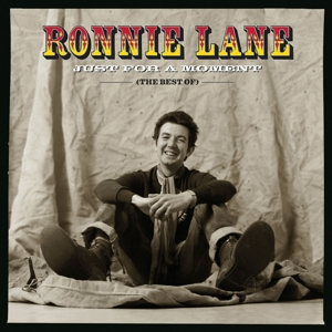 LANE, RONNIE - JUST FOR A MOMENT (THE BEST OF)