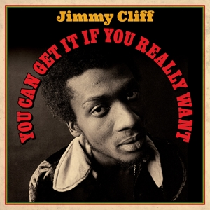 CLIFF, JIMMY - YOU CAN GET IT IF YOU REALLY WANT