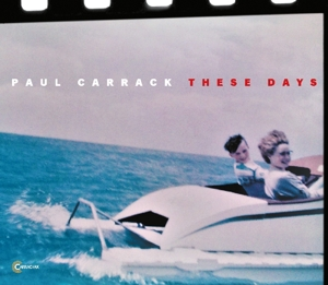 CARRACK, PAUL - THESE DAYS
