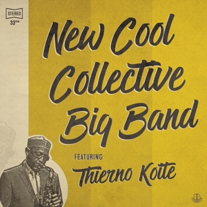 NEW COOL COLLECTIVE BIG B - NEW COOL COLLECTIVE BIG BAND FEATURING THIERNO KOITE