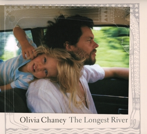 CHANEY, OLIVIA - LONGEST RIVER