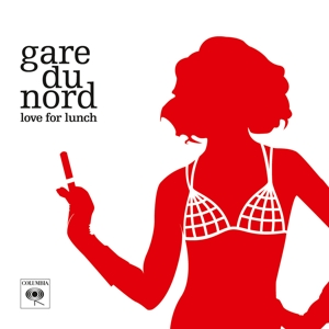 GARE DU NORD - LOVE FOR LUNCH -COLOURED-