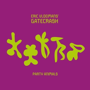 VLOEIMANS, ERIC -GATECRAS - PARTY ANIMALS -DIGI-