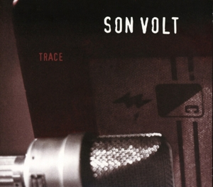 SON VOLT - TRACE -REMAST/EXPANDED-