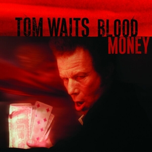 WAITS, TOM - BLOOD MONEY (RM)
