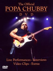 CHUBBY, POPA - OFFICIAL POPA CHUBBY DVD