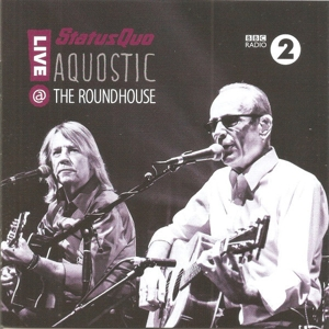 STATUS QUO - AQUOSTIC! LIVE AT THE ROUROUNDHOUSE